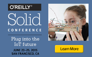 O'Reilly Solid Conference 2015: Internet of Things, Hardware, Software, Manufacturing.