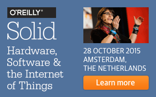 O'Reilly Solid Conference 2015 in Amsterdam: Internet of Things, Hardware, Software, Manufacturing.